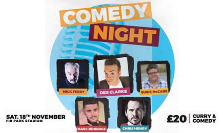 Comedy night at Fir Park